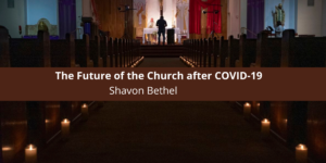 Shavon Dion Bethel recently discussed The Future of the Church